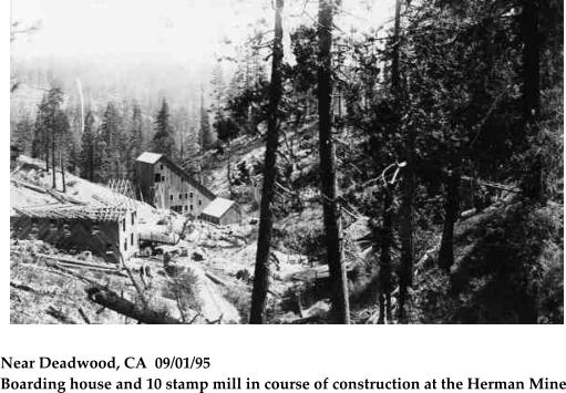 Near Deadwood, CA  09/01/95 Boarding house and 10 stamp mill in course of construction at the Herman Mine