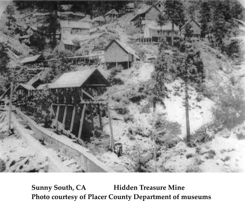 Sunny South, CA                Hidden Treasure Mine Photo courtesy of Placer County Department of museums